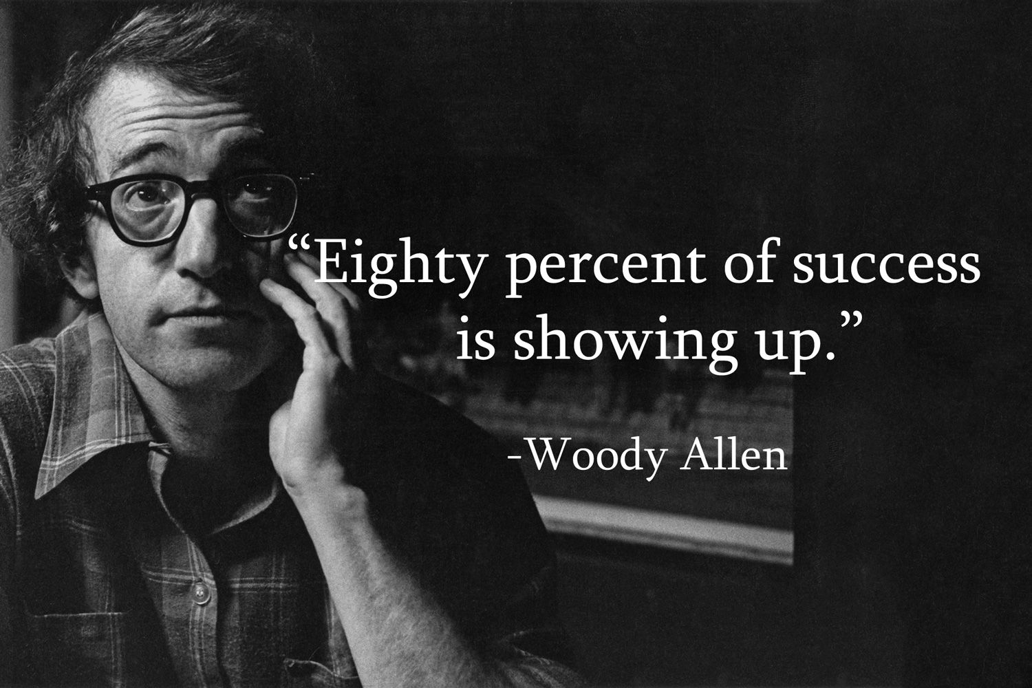 80-eighty-percent-of-success-is-showing-up-woody-allen-quote
